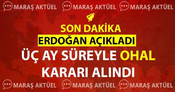 TÜRKİYE'DE ÜÇ AY OHAL İLAN EDİLDİ
